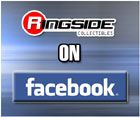 RINGSIDE COLLECTIBLES ON FACEBOOK - YOUR WRESTLING ACTION FIGURE & NEWS SOURCE