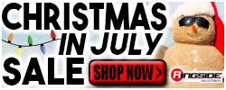 Christmas in July Sale at RINGSIDE!