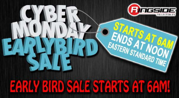 http://www.ringsidecollectibles.com/mm5/graphics/00000001/cyber_monday_earlybird_sale_logo_highlight_ME.jpg