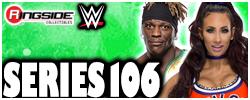 Mattel WWE Series 106!