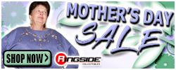 Mothers Day Sale at RINGSIDE!