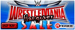 Wrestlemania Hangover Sale!